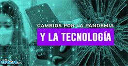 Cambios por la pandemia y la tecnología